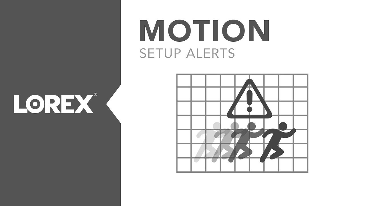 how to set up motion alerts for lorex dvrs and nvrs [ 1280 x 720 Pixel ]