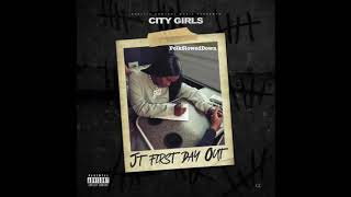 City Girls - JT First Day Out #SLOWED