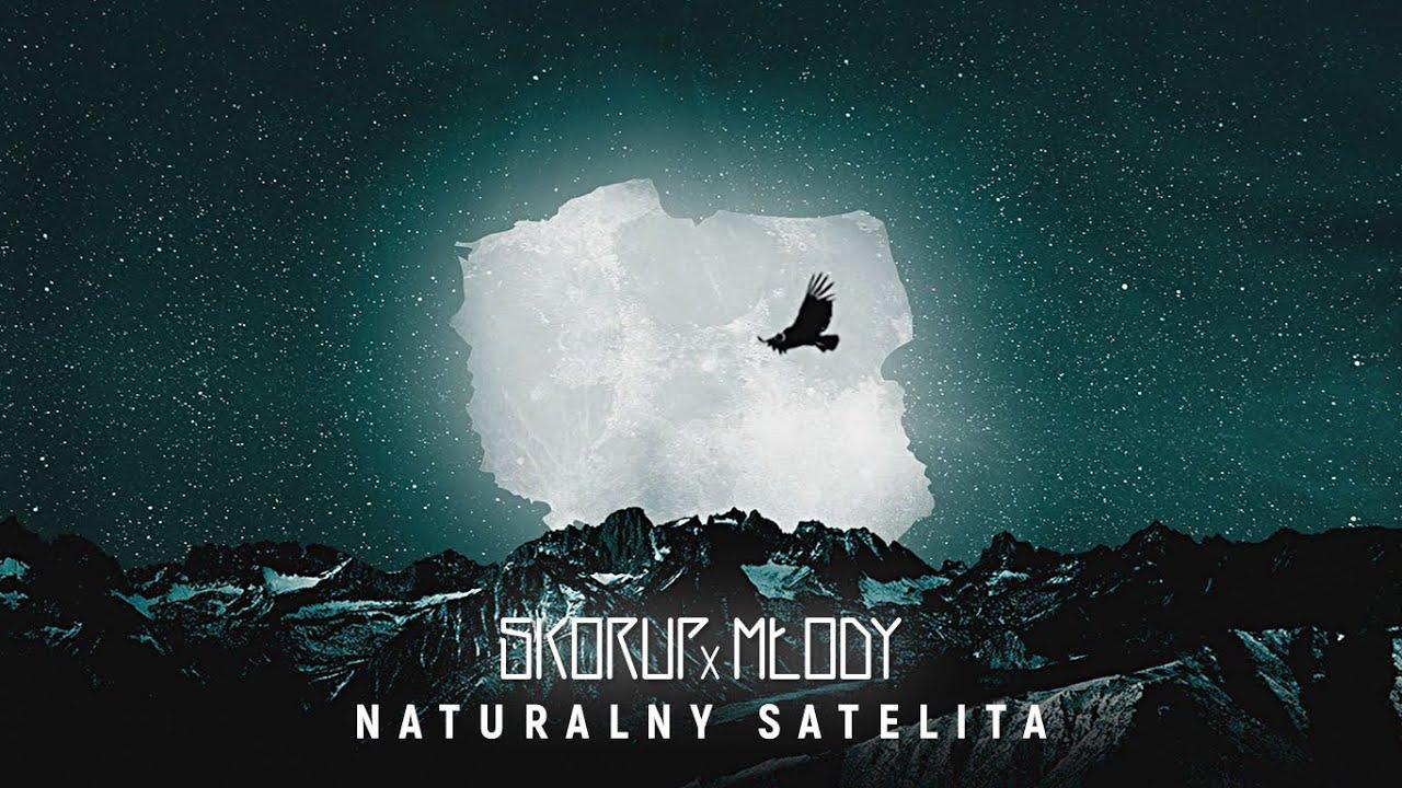Skorup x Młody - Naturalny satelita | NATURALNY SATELITA