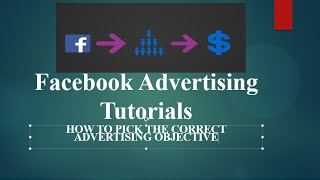 Facebook Advertising Tutorial How To Choose The Right Advertising Objective