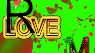 R Love M Letter Green Screen For WhatsApp Status | R & M Love,Effects chroma key Animated Video