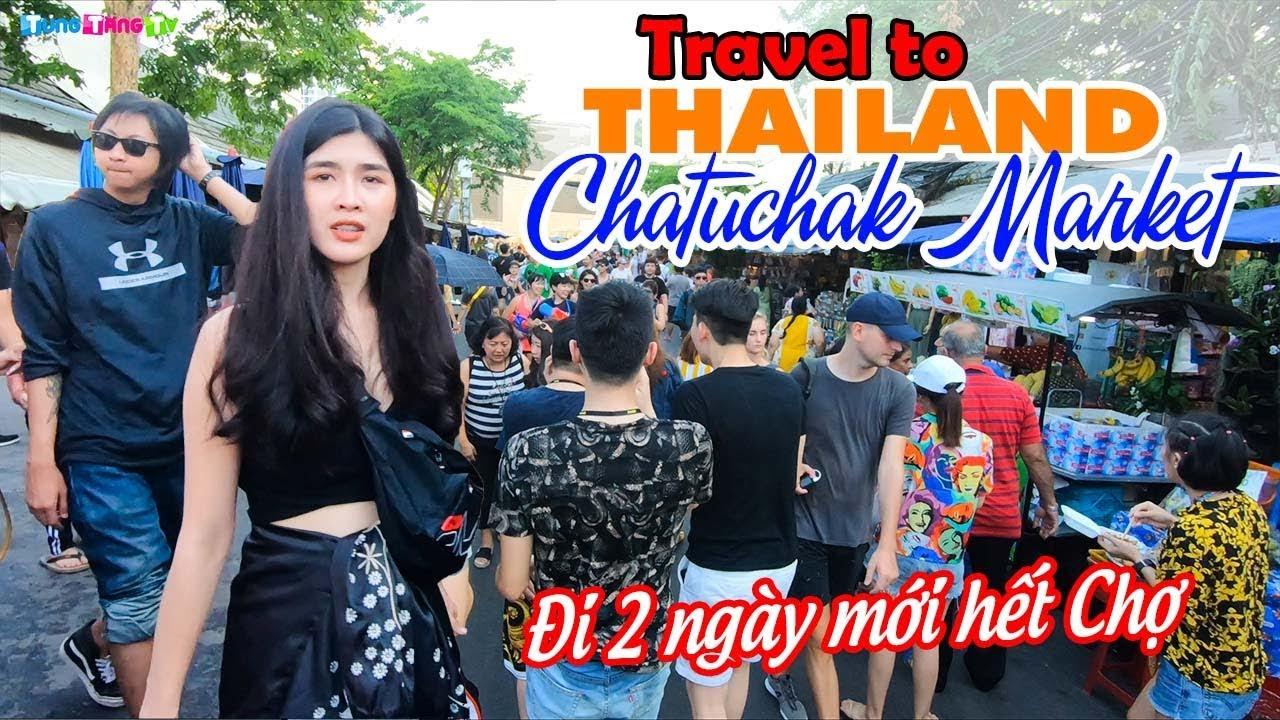 DU LỊCH THÁI LAN | Thiên đường Mua Sắm Giá Rẻ lớn nhất thế giới CHỢ CHATUCHAK BANGKOK