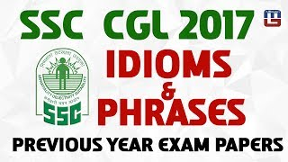 IDIOMS & PHRASES | PREVIOUS YEAR EXAM PAPERS | ENGLISH | SSC CGL 2017