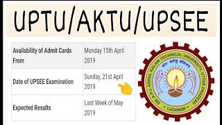 UPSEE/UPTU-(DATE OF ADMIT CARD/ ENTRANCE EXAM/RESULT) 2019