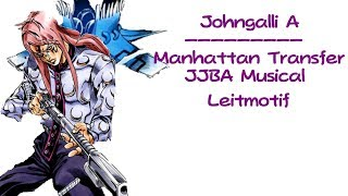 A JoJo leitmotif based off of Johngalli A's Manhattan Tranfer (once...