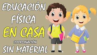 EJERCICIOS de COORDINACIÓN para NIÑOS EN CASA, ideal para una EDUCACIÓN FÍSICA EN CASA IdeasCovid-19