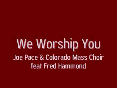 Joe Pace feat Fred Hammond - We Worship You