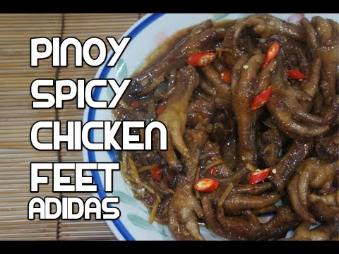 Paano magluto Spicy Chicken Feet Recipe - Filipino Pinoy Adidas