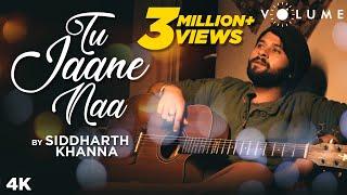 Tu Jaane Naa by Siddharth Khanna | Cover Song | Atif Aslam | Ranbir Kapoor, Katrina Kaif | Pritam