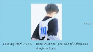 Doyoung Mark NCT U - Baby Only You OST The Tale of Nokdu (Indo Sub)