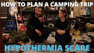 How to Plan a Camping Trip | HYPOTHERMIA SCARE