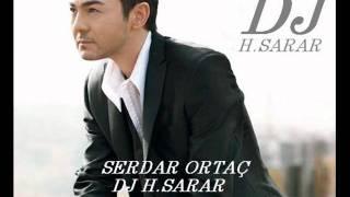 DJ H.SARAR - SERDAR ORTAÇ - MİKROP DANCE REMİX 2012 orgınal remix...