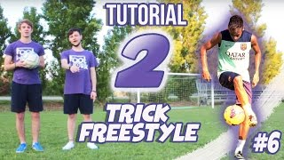 IMPARA 2 TRICKS PAZZESCHI! L'HTW & TB !!! TUTORIAL FREESTYLE CALCIO #6 || FOOTWORK Italia