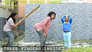 THREE FINGERS INSIDE  (Family The Honest Comedy) (Episode 228) FUNNY VIDEO