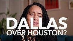 Living in Dallas.is it better than Houston?   Jouelzy