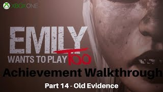 Emily Wants to Play Too (Xbox One) Achievement Walkthrough - Part 14 - Old Evidence