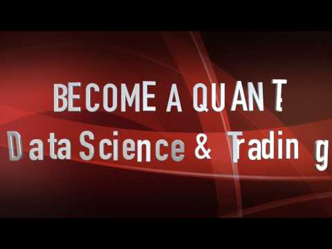 Become a Quant: Data Science and Trading