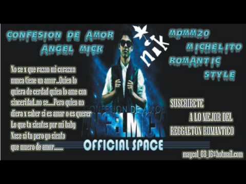 Angel Mick - Confesion De Amor ♥Reggaeton Romantico 2010♥