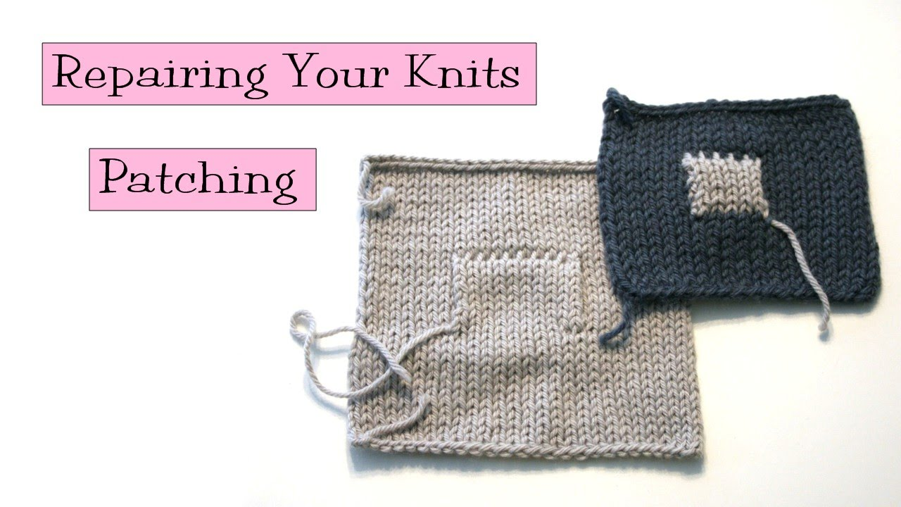 Download Knitting Help - Patching Your Knits