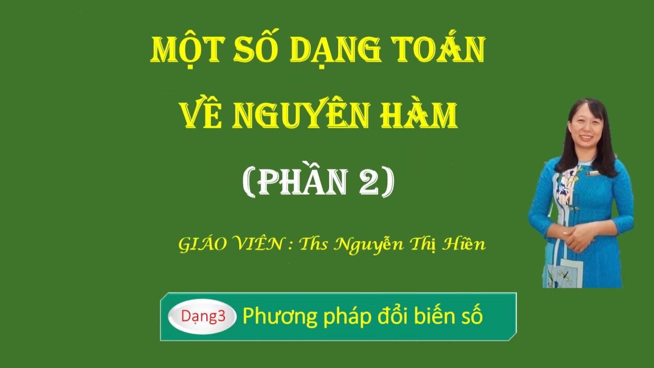 [Toán] Một số dạng toán nguyên hàm – PHẦN 2    Trường Dự bị Đại học TP. Hồ Chí Minh
