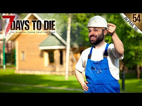 7 DAYS TO DIE A16 #54 | REFORMAS A FULL | Gameplay Español