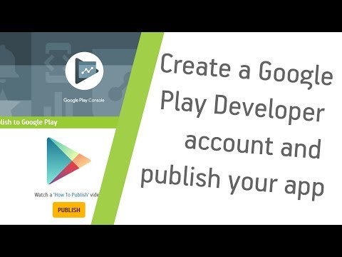How to create a Google Play Developer account and publish