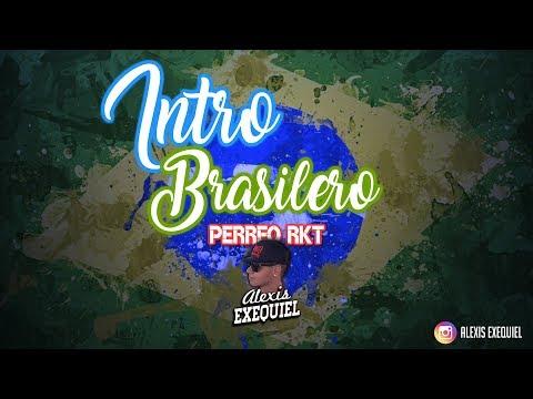INTRO BRASILERO ➕ PERREO RKT ❌ Alexis Exequiel DJALE