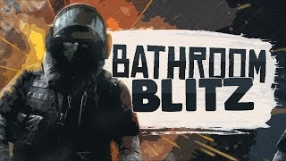 BATHROOM BLITZ! - Rainbow Six Siege (Funny Moments)