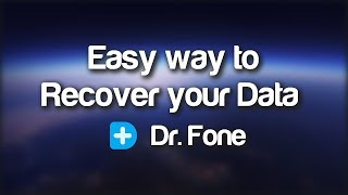 Easy way to Recover your Data | Dr.Fone