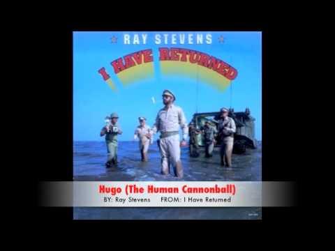 Ray Stevens - Hugo: The Human Cannonball (Original)