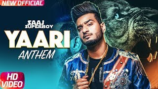 Yaari Anthem | Saaj Superboy | Latest Punjabi Song 2018 | Speed Records