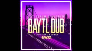 Antiserum & Mayhem - BayTL Dub