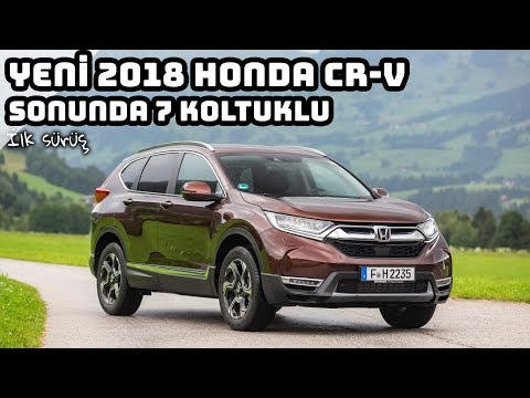 Yeni 2018 Honda CR-V   Sonunda 7 Koltuklu !   İlk Sürüş