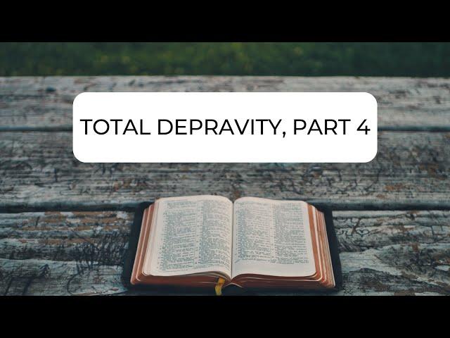 Total Depravity, Part 4 - Ephesians 2:1-3 (Pastor Robb Brunansky)