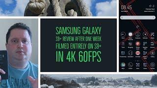 Samsung Galaxy S9+ Review One Week In 4K 60fps