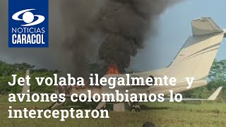 Jet volaba ilegalmente por el Caribe y aviones colombianos lo interceptaron