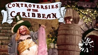 Yesterworld: Controversies of The Pirates of the Caribbean: Exploring The Attraction's Troubled Past