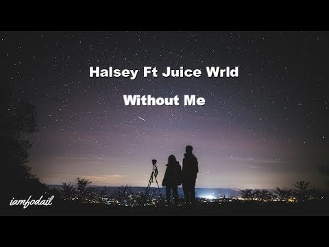 halsey ft juice wrld without me song download