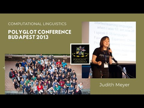 "Polyglot Conference Budapest 2013 - Judith Meyer ""Computational Linguistics"""