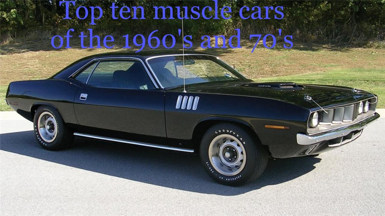 Top Ten Muscle cars from the 1960\'s and 70\'s - YouTube