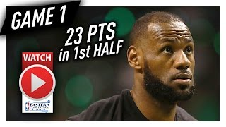 LeBron James 1st HALF Game 1 Highlights vs Celtics 2017 Playoffs ECF - 23 Pts, BEASTING!