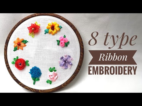 8 Types Of Ribbon Embroidery : Hand Stitching Tutorial For Beginners