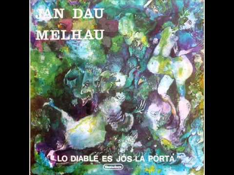 Jan Dau Melhau - Lo Diable es jos la pòrta (Face A et B)