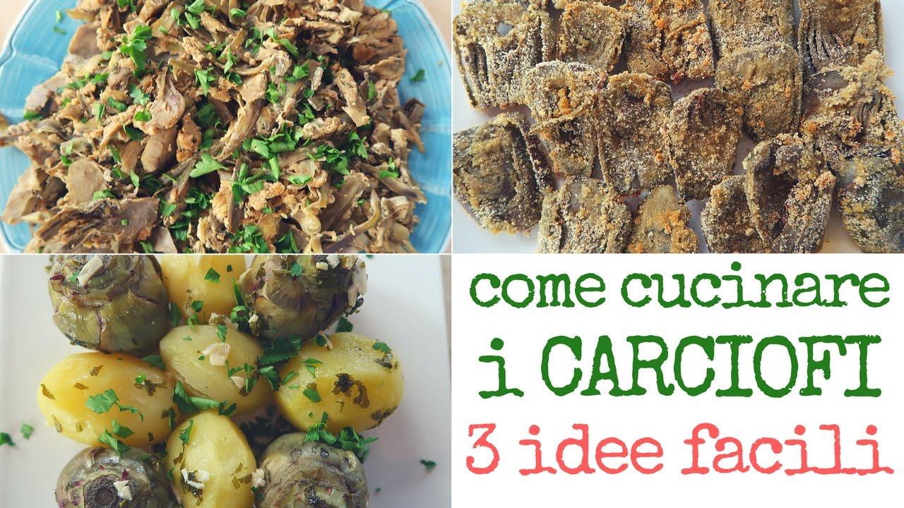 Come Cucinare i Carciofi con 3 idee & 3 ricette facili - 3 Ways To ...
