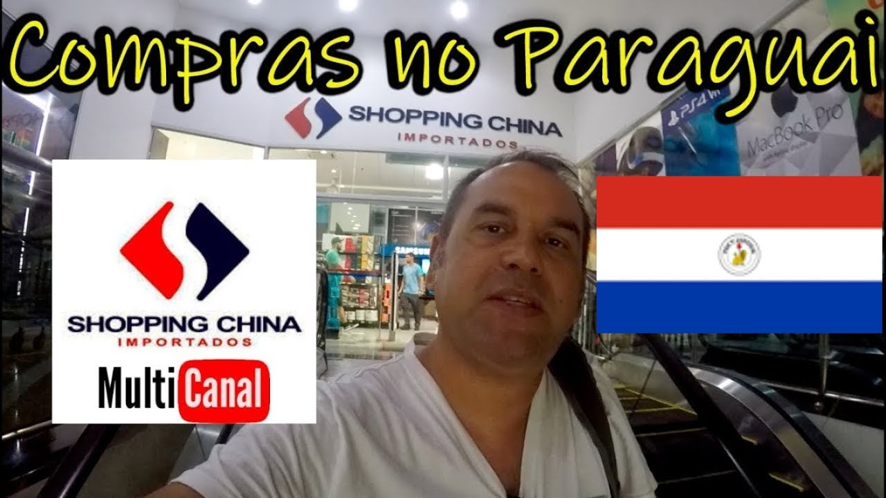 casamentero Existe Ciro  Compras no Paraguai 2019 - SHOPPING CHINA - MULTICANAL BUY - YouTube