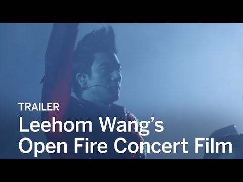 LEEHOM WANG'S OPEN FIRE CONCERT FILM Trailer | Festival 2016