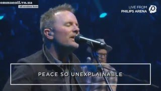 Medley: It is well with my soul (Hillsong) and Good good father (Chris Tomlin Passion 2016)