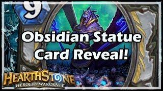 [Hearthstone] Obsidian Statue Card Reveal!