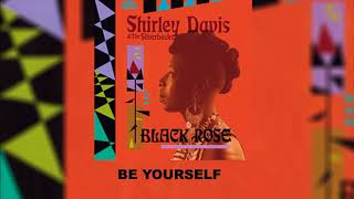 Shirley Davis & The Silverbacks - Be Yourself (Official Audio)