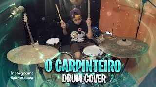 O Carpinteiro - Pierre Maskaro (Drum Cover)